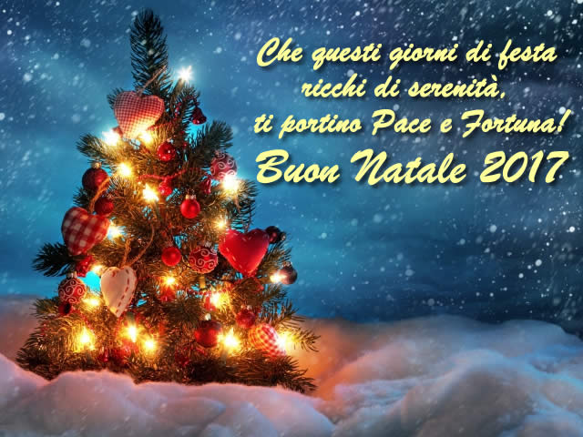 Che questi giorni di Festa ti portino Pace e Fortuna. Buon Natale 2017