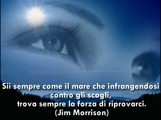 Frase di Jim Morrison: ...trova sempre la forza di riprovarci